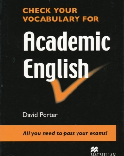 Check Your Vocabulary for Academic English - All you need to pass your exams!