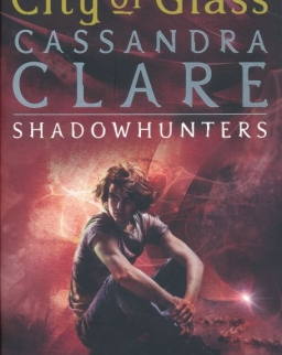 Cassandra Clare: City of Glass (The Mortal Instruments Book 3)
