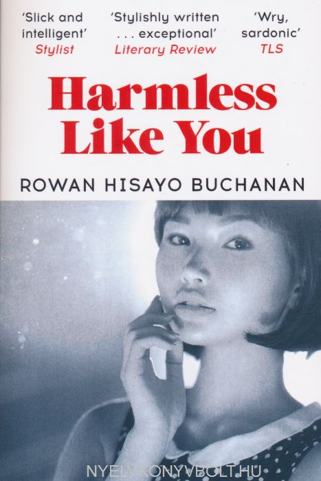 Rowan Hisayo Buchanan: Harmless Like You