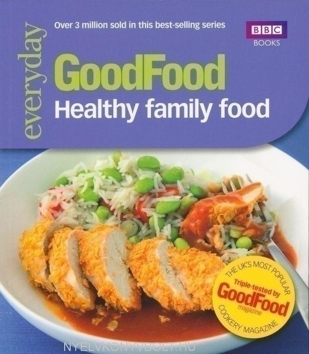 Healthy Family Food - Good Food