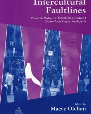 Intercultural Faultlines - Researsch Models in Translation Studies 1 - Textual and Cognitive Aspects