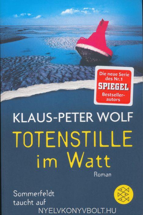 Klaus-Peter Wolf: Totenstille im Watt