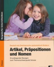 Artikel, Präpositionen und Nomen - Schule 1/2: Grundlegende Übungen zum Themenschwerpunkt Schule