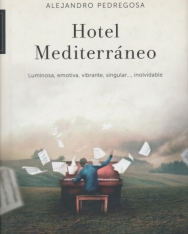 Alejandro Pedregosa: Hotel Mediterráneo