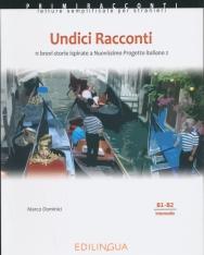 Undici Racconti  11 brevi storie ispirate a Nuovo Progetto italiano 2. Livello intermedio (B1-B2)