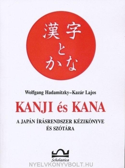 Kanji és Kana - A japán írásrendszer kézikönyve és szótára