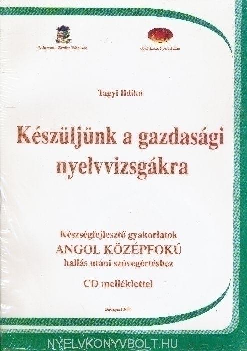 Készüljünk a gazdasági nyelvvizsgákra - Készségfejlesztő gyakorlatok angol középfokú hallás utáni szövegértéshez CD melléklettel