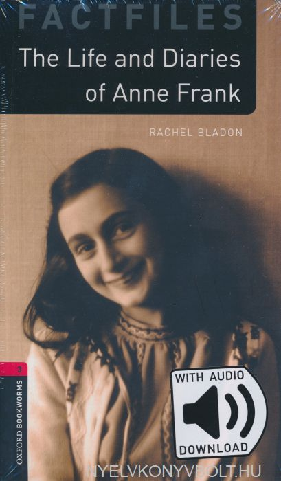 The Life and Diaries of Anna Frank with Audio Download Factfiles - Oxford Bookworms Library Level 3