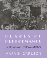 Places of Performance - The Semiotics of Theatre Architecture