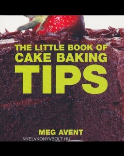The Little Book of Cake Baking Tips - Little Book of Tips