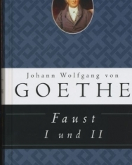 Johann Wolfgang von Goethe: Faust I und II
