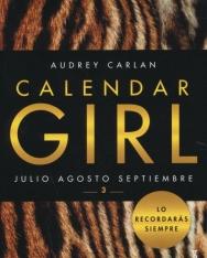 Audrey Carlan: Calendar Girl 3 -  Julio, Agosto, Septiembre