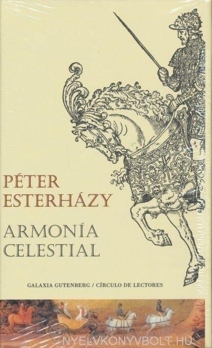 Esterházy Péter: Armonía celestial (Harmonia caelestis spanyol nyelven)