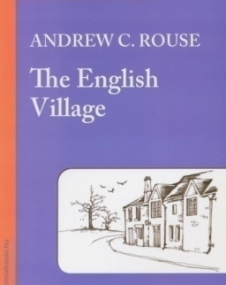 Andrew C. Rouse: The English Village - Bluebird reader's academy B2
