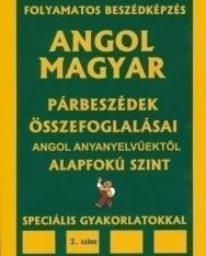 Angol-Magyar Párbeszédek Összefoglalásai Angol Anyanyelvűektől Alapfokú 2.Szint + Audio CD