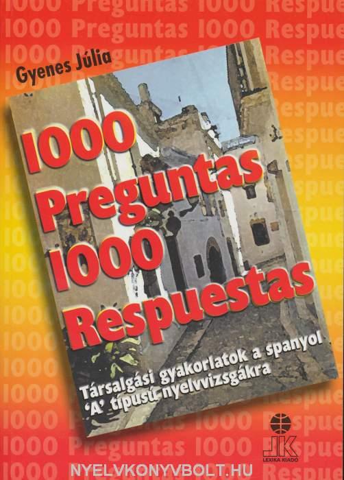 1000 Preguntas & Respuestas - 1000 kérdés és válasz spanyolul