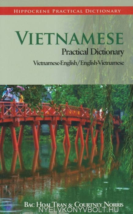 Vietnamese Practical Dictionary - Vietnamese-English/English-Vietnamese - Hippocrene Practical Dict.