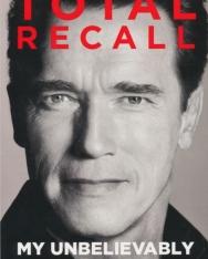 Arnold Schwarzenegger: Total Recall - My Unbelievably True Life Story