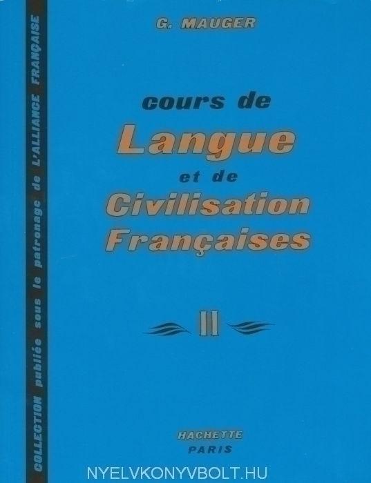 Cours de Langue et de Civilisation Francaises II.