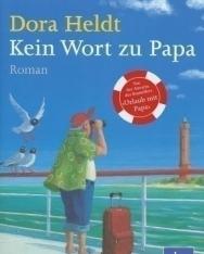 Dora Heldt: Kein Wort zu Papa