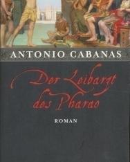 Antonio Cabanas: Der Leibarzt des Pharao