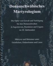 Donauschwäbisches Martyrologium: Die Opfer von Gewalt und Verfolgung bei den Donauschwaben in Jugoslawien, Rumänien und Ungarn im 20. Jahrhundert