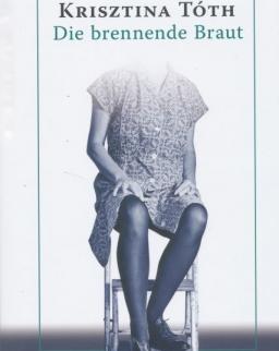 Tóth Krisztina: Die brennende Braut
