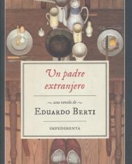 Eduardo Berti: Un padre extranjero