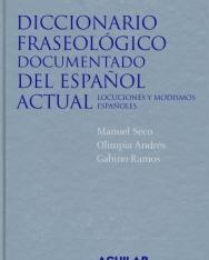 Diccionario fraseológico documentado del espanol actual: Locuciones y modismos espanoles