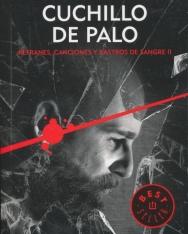 César Pérez Gellida: Cuchillo de palo (Refranes, canciones y rastros de sangre 2)