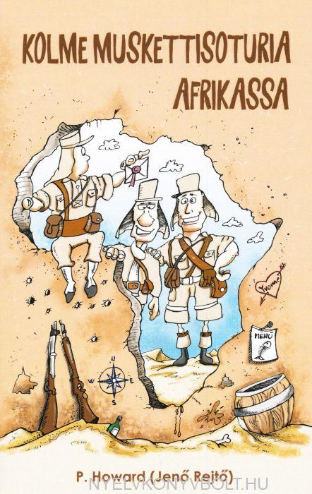 Rejtő Jenő: Kolme Muskettisoturia Afrikassa  (A három testőr Afrikában finn nyelven)