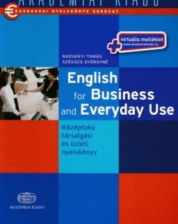Gazdasági nyelvkönyv sorozat - English for Business and Everyday Use - Középfokú üzleti nyk + virtuális melléklet