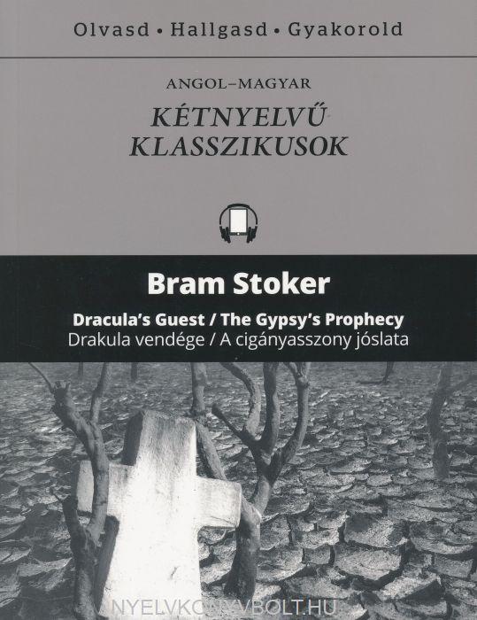 Bram Stoker:Dracula's Guest/Gypsy Prophecy -