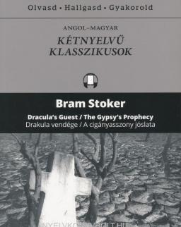 Bram Stoker: Dracula's Guest / The Gypsy's Prophecy   Drakula vendége / A cigányasszony jóslata - Angol-magyar kétnyelvű klasszikusok (ingyenesen letölthető MP3 hanganyaggal és e-könyvvel)