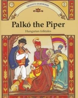 Palkó the Piper  - Hungarian Folktales (Adopted by Benedek Elek)