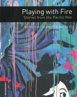 Playing with Fire - Stories from the Pacific Rim - Oxford Bookworms Library Level 3