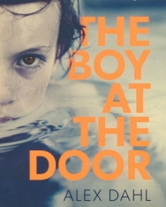 Alex Dahl: The Boy at the Door