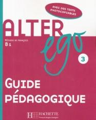 Alter ego 3 - Méthode de Francais niveau B1 Guide Pédagogique