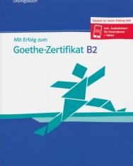 Mit Erfolg zum Goethe-Zertifikat B2 Übungsbuch - Passend zur neuen Prüfung 2019