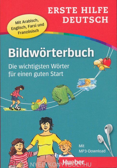 Erste Hilfe Deutsch Bildwörterbuch: Die wichtigsten Wörter für einen guten Start