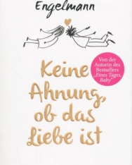 Julia Engelmann: Keine Ahnung, ob das Liebe ist