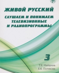 Zhivoj russkij. Slushaem i ponimaem televizionnye i radioprogrammy