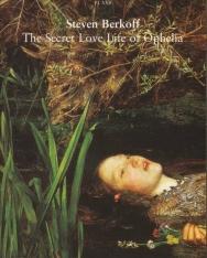 Steven Berkoff: The Secret Love Life of Ophelia