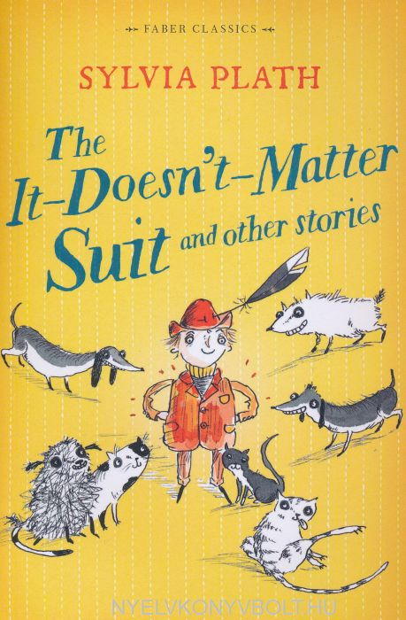 Sylvia Plath: The It Doesn't Matter Suit and Other Stories