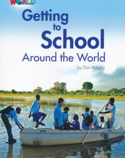 Our World Reader:Getting to School Around the World
