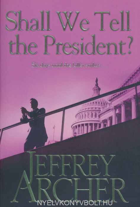 Jeffrey Archer:Shall We Tell the President