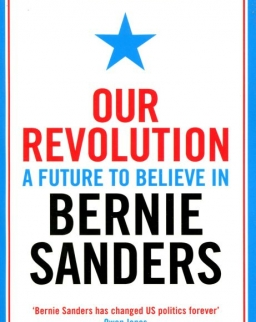 Bernie Sanders: Our Revolution: A Future to Believe in