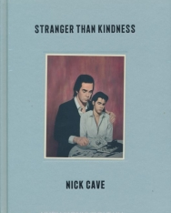 Nick Cave: Stranger Than Kindness