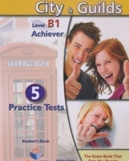 Succeed in City & Guilds Level B1 Achiever Student's Book - 5 Practice Tests with MP3 CD, Self-Study Guide and Answer Key
