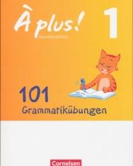 Á plus! - Nouvelle édition - 101 Grammatikübungen: Mit Lösungen als Download